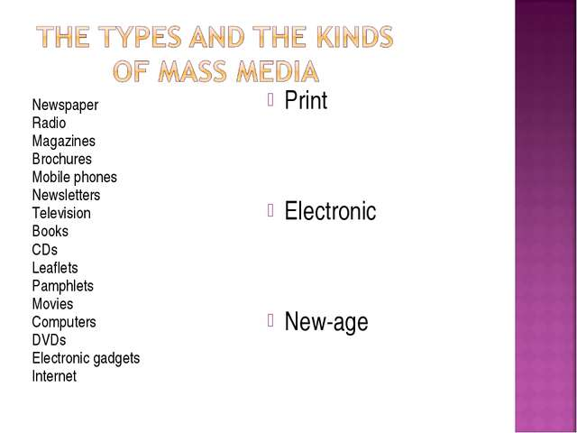 Newspaper Radio Magazines Brochures Mobile phones Newsletters Television Book...