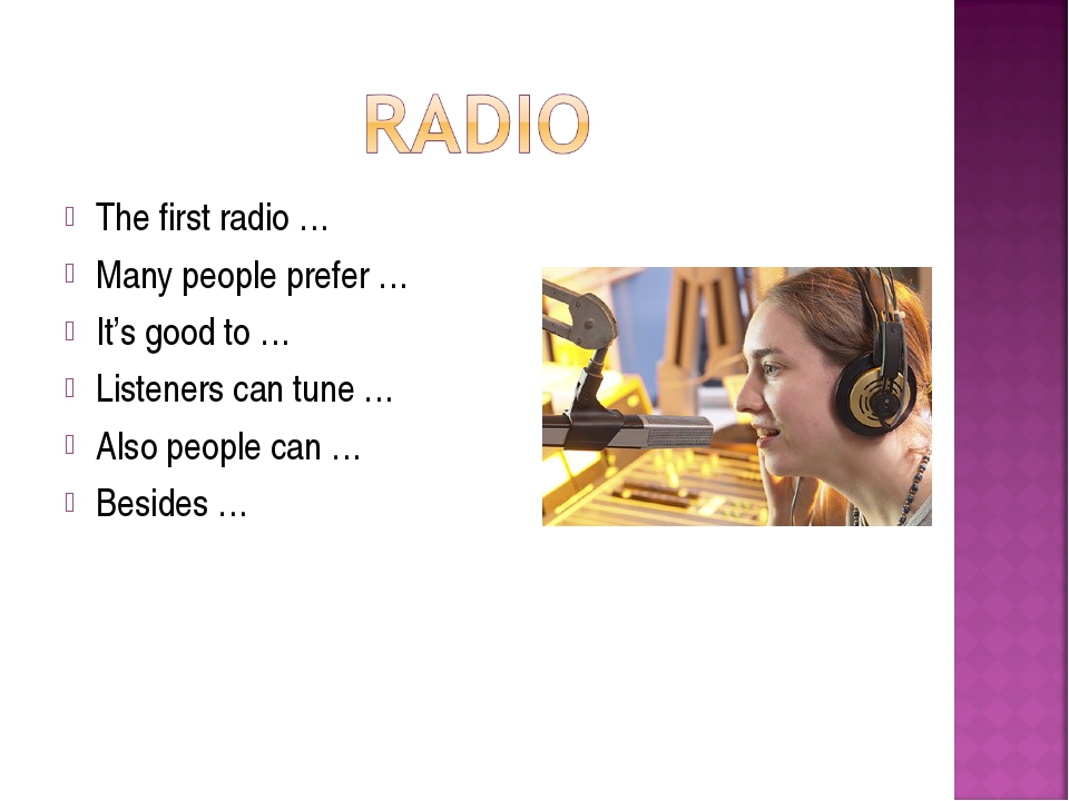 The first radio … Many people prefer … It's good to … Listeners can tune … Al...