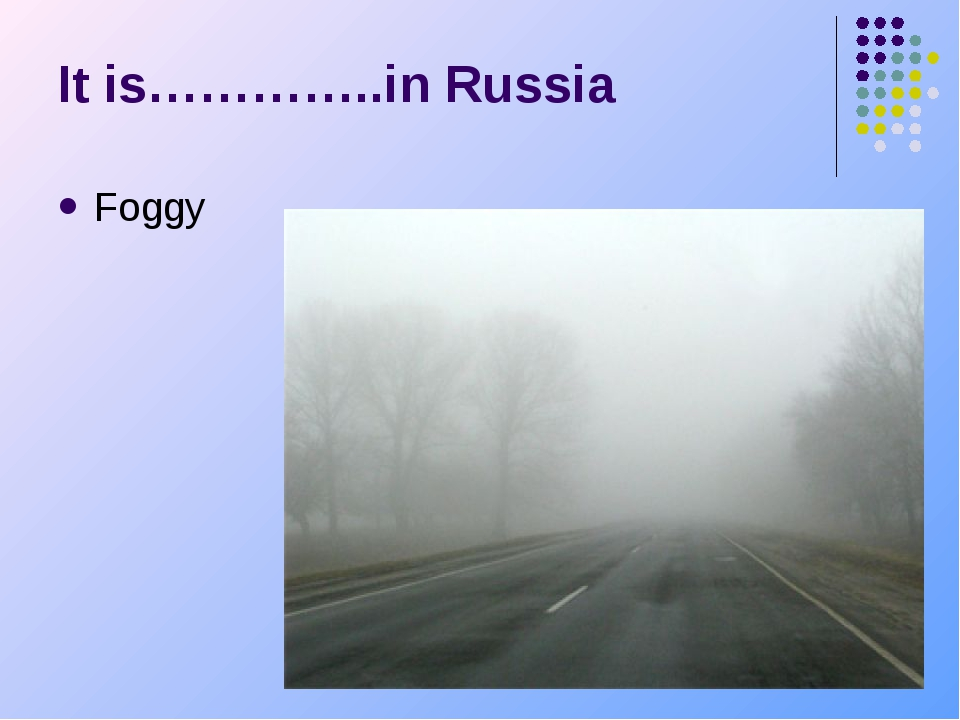 Foggy It is…………..in Russia
