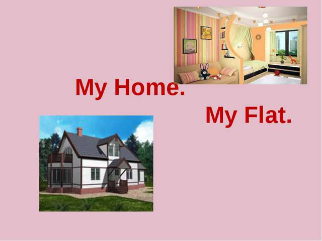 My Home. My Flat.