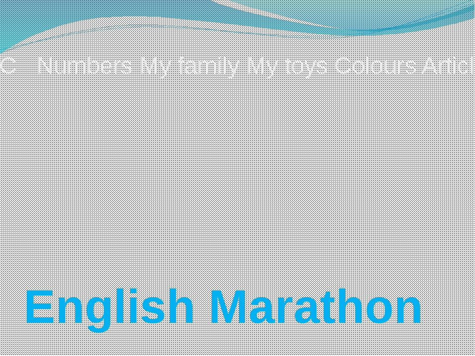English Marathon ABC Numbers My family My toys Colours Articles