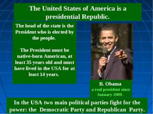 The head of the state is the President who is elected by the people. The Pres