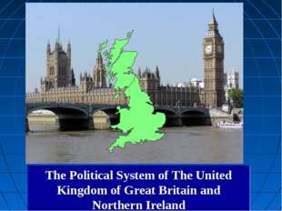 The Political System of The United Kingdom of Great Britain and Northern Irel