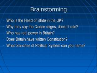 Brainstorming Who is the Head of State in the UK? Why they say the Queen reig