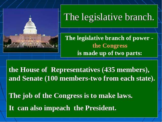 the House of Representatives (435 members), and Senate (100 members-two from...