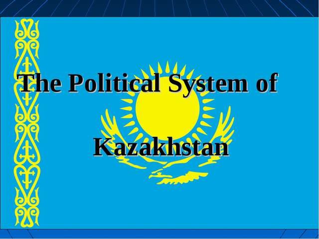 The Political System of Kazakhstan