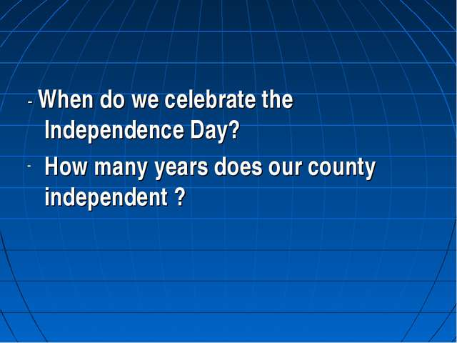 - When do we celebrate the Independence Day? How many years does our county i...