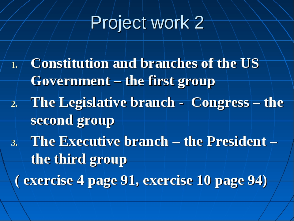 Project work 2 Constitution and branches of the US Government – the first gro...