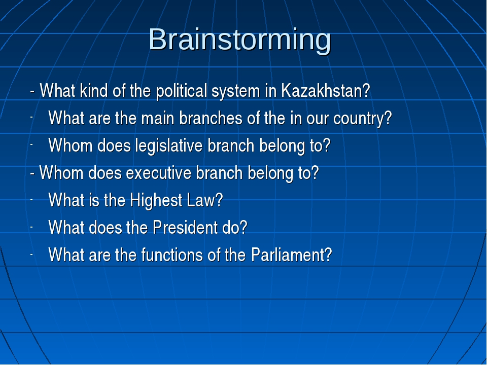 Brainstorming - What kind of the political system in Kazakhstan? What are the...