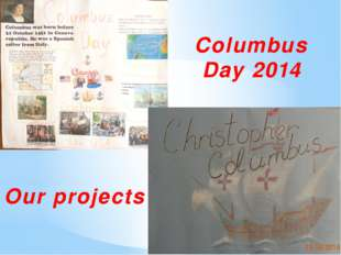 Columbus Day 2014 Our projects