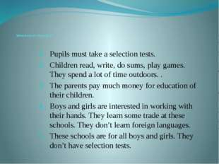 What kind of school is it? Pupils must take a selection tests. Children read
