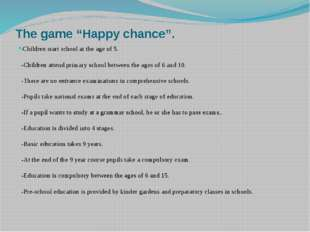 "The game ""Happy chance"". -Children start school at the age of 5. -Children at"