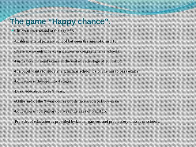 "The game ""Happy chance"". -Children start school at the age of 5. -Children at..."