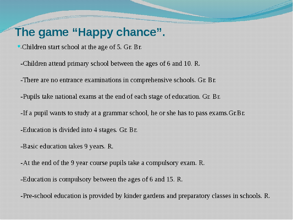 "The game ""Happy chance"". -Children start school at the age of 5. Gr. Br.  -Ch..."