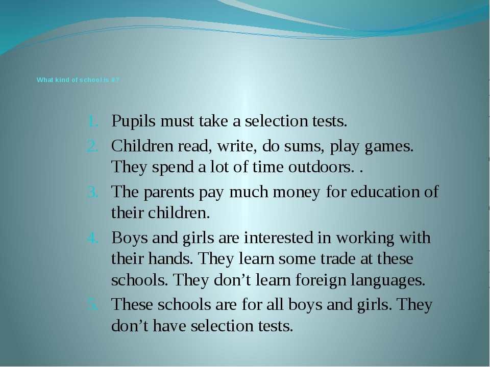 What kind of school is it? Pupils must take a selection tests. Children read...