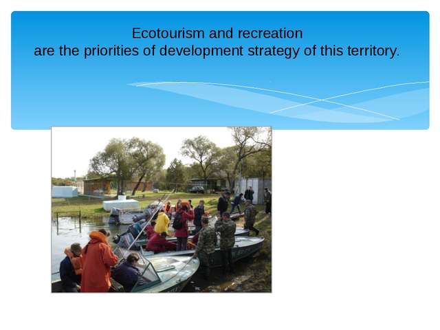 Ecotourism and recreation are the priorities of development strategy of this...