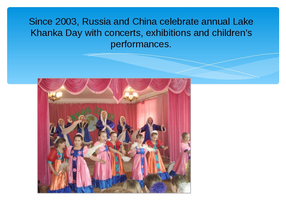 Since 2003, Russia and China celebrate annual Lake Khanka Day with concerts,...