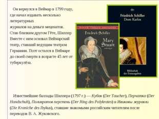 Он вернулся в Веймар в 1799 году, где начал издавать несколько литературных