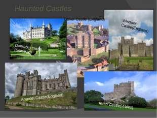 Haunted Castles Dunrobin castle (Scotland) Arundel Castle(England) Roch Cast