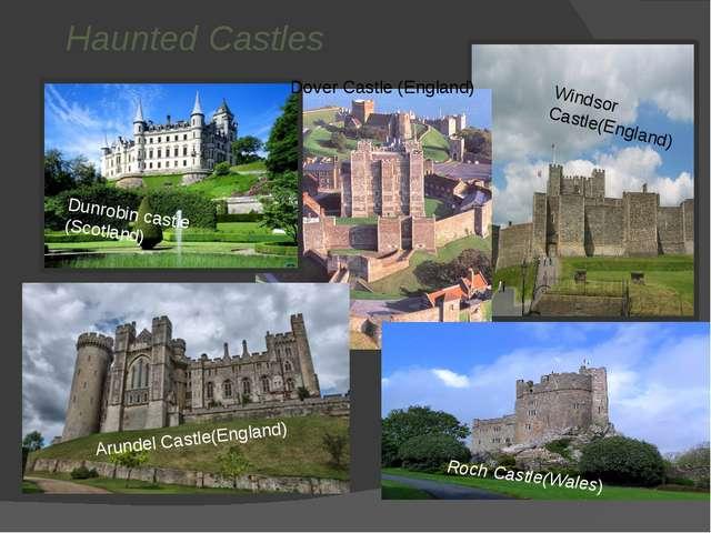 Haunted Castles Dunrobin castle (Scotland) Arundel Castle(England) Roch Cast...