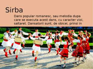 Sirba Dans popular romanesc, sau melodia dupa care se executa acest dans, cu