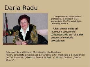 Daria Radu Compozitoare, dirijor de cor, profesoară, s-a născut la 21 septemb