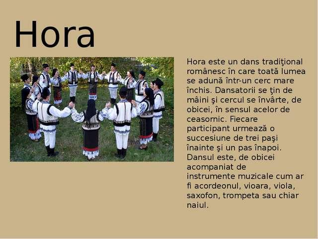 Hora Hora este un dans tradiţional românesc în care toată lumea se adună într...