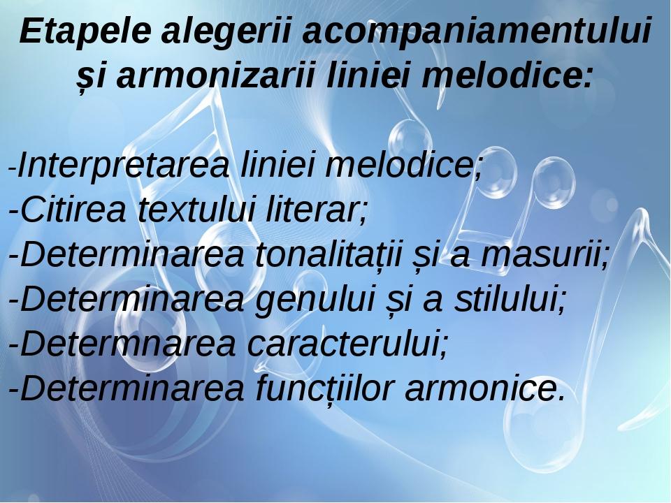 Etapele alegerii acompaniamentului și armonizarii liniei melodice: -Interpret...