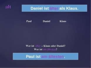 Paul Daniel Klaus Wer ist älter – Klaus oder Daniel? Wer ist am ältesten? al