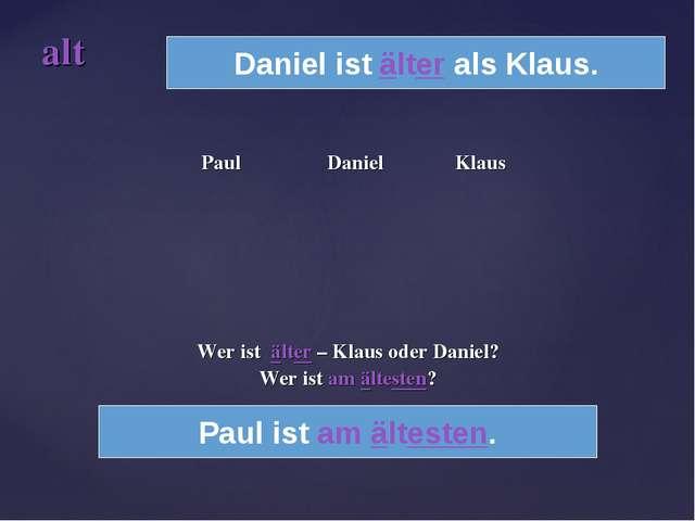 Paul Daniel Klaus Wer ist älter – Klaus oder Daniel? Wer ist am ältesten? al...