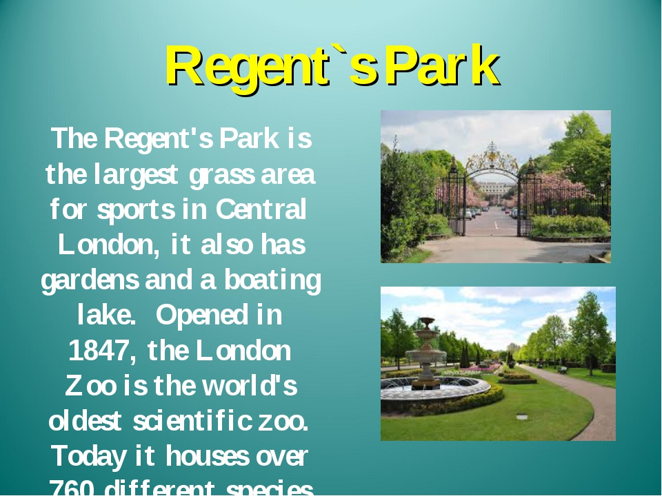 Regent`s Park The Regent's Park is the largest grass area for sports in Centr...