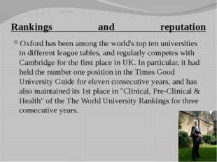 Rankings and reputation Oxford has been among the world's top ten universitie