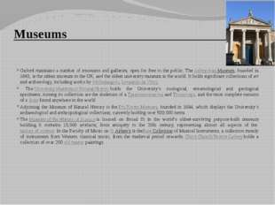 Museums Oxford maintains a number of museums and galleries, open for free to