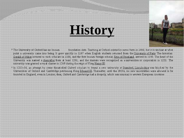 History The University of Oxford has no known foundation date.Teaching at Ox...