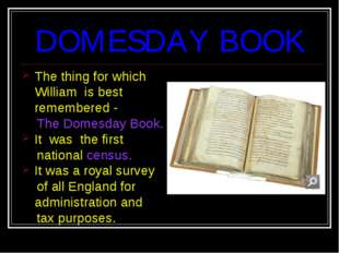 DOMESDAY BOOK The thing for which William is best remembered - The Domesday B