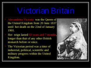 Victorian Britain Alexandrina Victoria was the Queen of the United Kingdom fr
