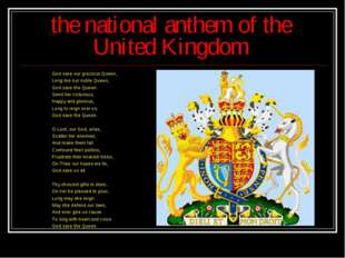 the national anthem of the United Kingdom God save our gracious Queen, Long