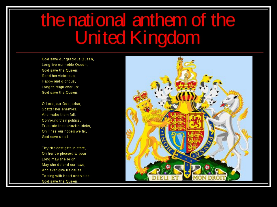 the national anthem of the United Kingdom God save our gracious Queen, Long...