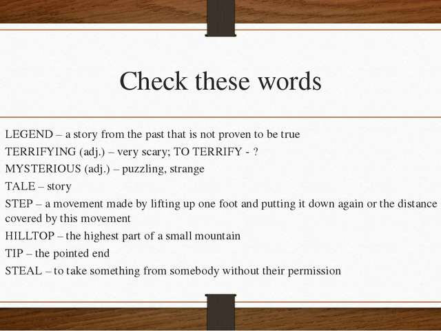 Check these words LEGEND – a story from the past that is not proven to be tru...
