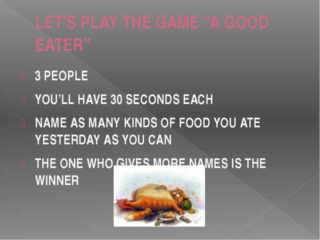 "LET'S PLAY THE GAME ""A GOOD EATER"" 3 PEOPLE YOU'LL HAVE 30 SECONDS EACH NAME..."