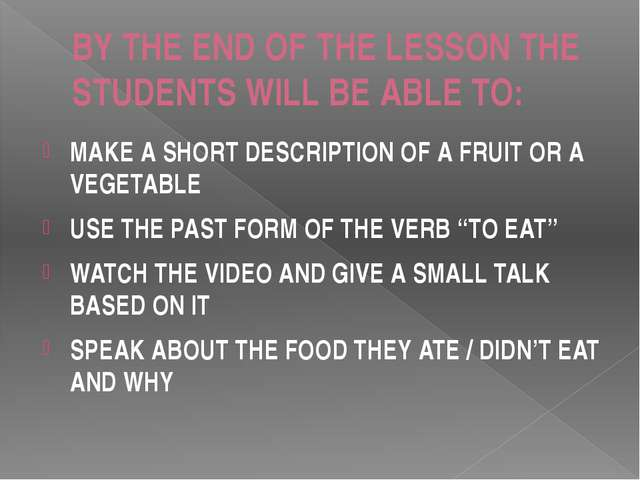 BY THE END OF THE LESSON THE STUDENTS WILL BE ABLE TO: MAKE A SHORT DESCRIPTI...