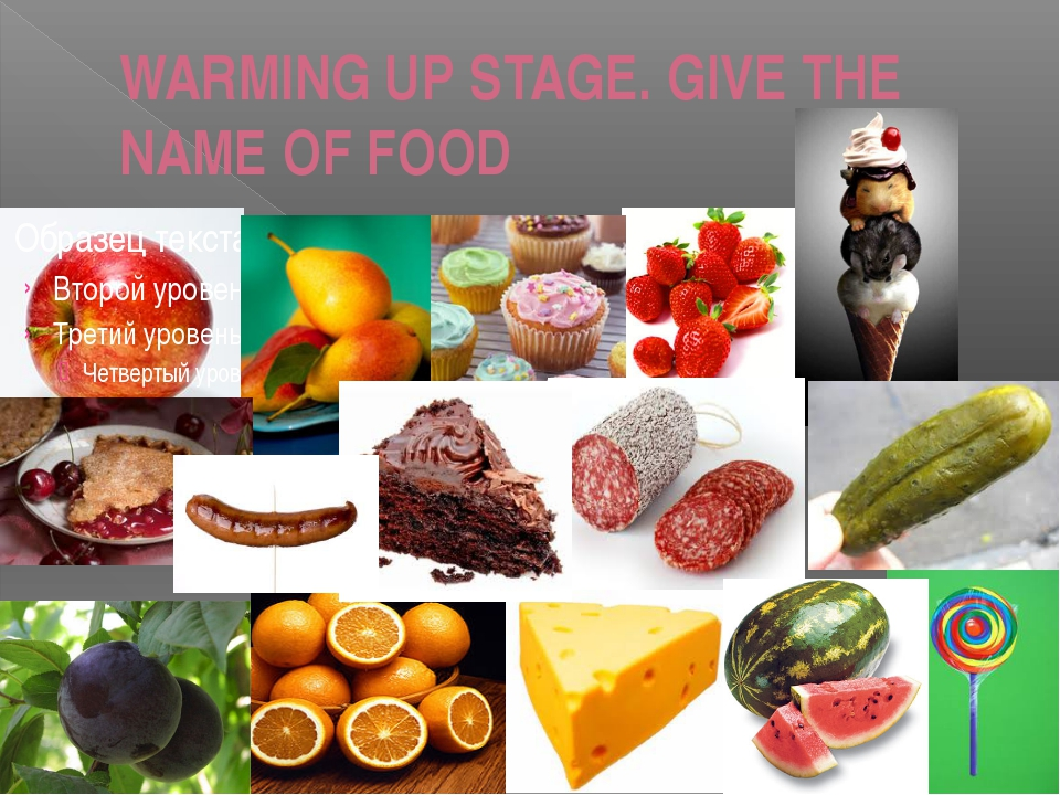 WARMING UP STAGE. GIVE THE NAME OF FOOD