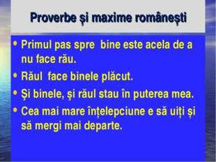 Proverbe și maxime românești Primul pas spre bine este acela de a nu face rău