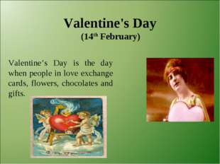 Valentine's Day (14th February) Valentine's Day is the day when people in lo