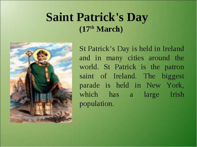 St Patrick's Day is held in Ireland and in many cities around the world. St P...