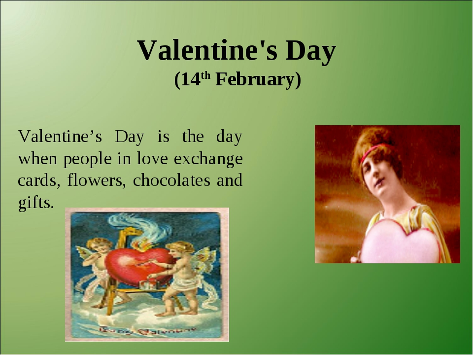 Valentine's Day (14th February) Valentine's Day is the day when people in lo...