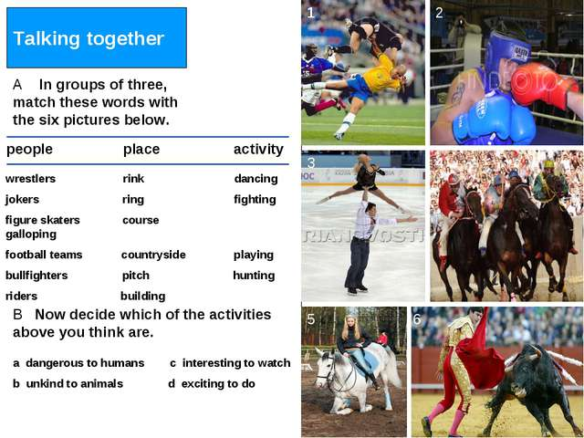 Talking together A In groups of three, match these words with the six picture...