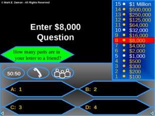 A: 1 C: 3 B: 2 D: 4 50:50 15 14 13 12 11 10 9 8 7 6 5 4 3 2 1 $1 Million $500