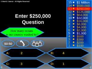 A: 2 C: 3 B: 4 D: 1 50:50 15 14 13 12 11 10 9 8 7 6 5 4 3 2 1 $1 Million $500