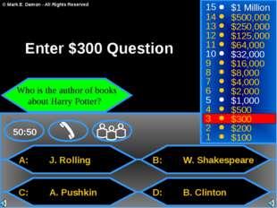 A: J. Rolling C: A. Pushkin B: W. Shakespeare D: B. Clinton 50:50 15 14 13 12